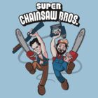 Super Chainsaw Bros. by Lee Bretschneider