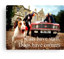 Sayings 'Dogs have Owners' Canvas Print