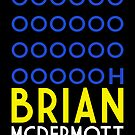 OOOOOOOOOH BRIAN MCDERMOTT by James Frewin
