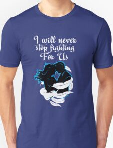 CaptainSwan T-Shirt! I will never stop fighting for US! T-Shirt