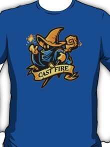 Cast Fire! T-Shirt