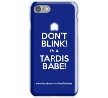 DON'T BLINK! I'M A TARDIS BABE! iPhone/iPod Case. iPhone Case/Skin