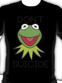 DON'T KERMIT SUICIDE T-Shirt