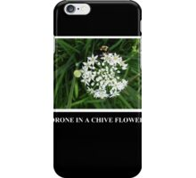Drone in a Chive iPhone Case/Skin