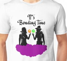It's Bonding Time! Unisex T-Shirt
