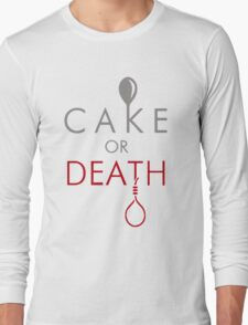 Cake or Death?! Long Sleeve T-Shirt
