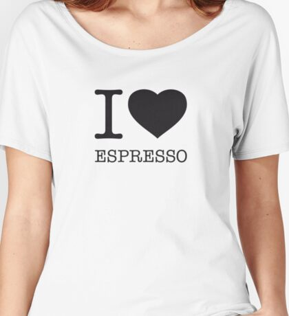 I ♥ ESPRESSO Women's Relaxed Fit T-Shirt