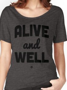 Alive And Well | FreshTS Women's Relaxed Fit T-Shirt