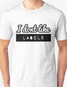 I don't like LABELS | FreshTS Unisex T-Shirt