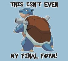 Not Even Blastoise's Final Form by Phox