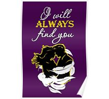 Captain Swan T-Shirt. I will ALWAYS find you! Poster