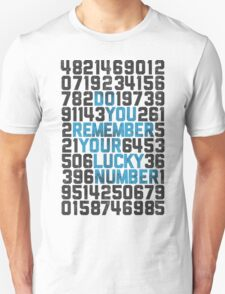 Do You Remember Your Lucky Number Unisex T-Shirt