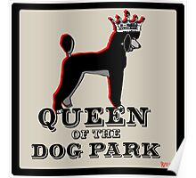 Poodle Queen of the Dog Park Poster