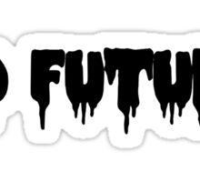 No Future Sticker