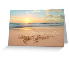 Remembering Him With You Greeting Card