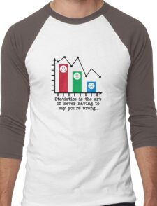 You're Never Wrong, Statistics Humor Men's Baseball ¾ T-Shirt