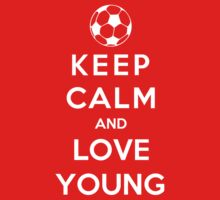 Keep Calm And Love Young by Phaedrart
