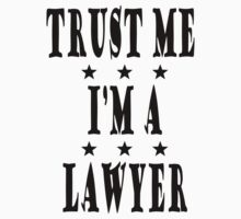 Trust me, I'm a Lawyer by legaltshirts
