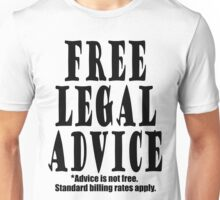 Free Legal Advice* Unisex T-Shirt