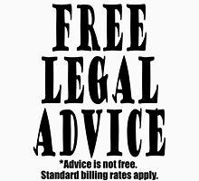 Free Legal Advice* Unisex T-Shirt