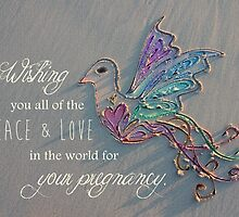 Wishes For A Peaceful Pregnancy by CarlyMarie