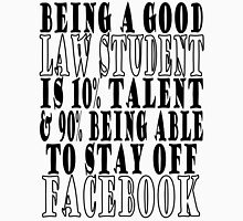 Being a good Law Student Unisex T-Shirt