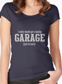 I really should get a backup garage just in case Women's Fitted Scoop T-Shirt