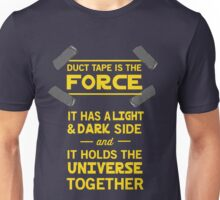 Duct Tape is the Force Unisex T-Shirt