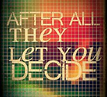 After All, They Let You Decide by CUSP1