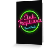 Club Tropicana Greeting Card
