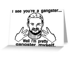 Pretty Gangster Myself Greeting Card