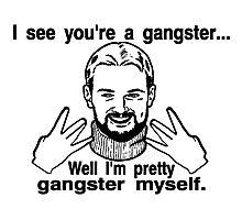 Pretty Gangster Myself Photographic Print