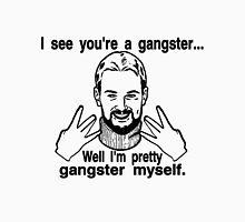 Pretty Gangster Myself Unisex T-Shirt