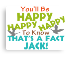 Happy To Know That's A Fact Jack Canvas Print