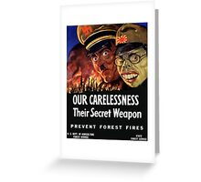 Our Carelessness -- Their Secret Weapon Greeting Card