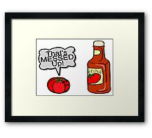 Messed Up Ketchup Framed Print