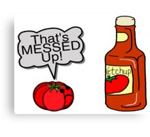Messed Up Ketchup Canvas Print