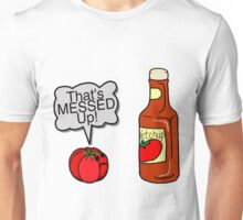 Messed Up Ketchup Unisex T-Shirt