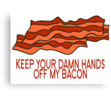 Get Your Own Bacon Canvas Print