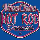 VivaChas Hot Rod Dreams! by ChasSinklier