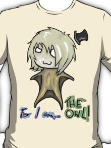 ForIAmTHEOWL!!! T-Shirt