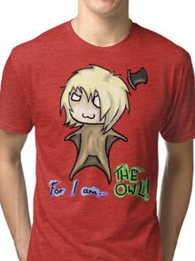 ForIAmTHEOWL!!! Tri-blend T-Shirt