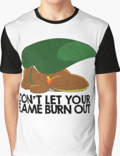 Don't let your flame burn out Graphic T-Shirt