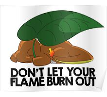 Don't let your flame burn out Poster