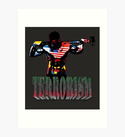 smash terrorism Art Print