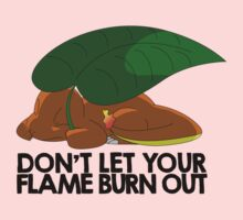 Don't let your flame burn out Kids Tee