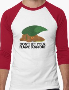 Don't let your flame burn out Men's Baseball ¾ T-Shirt
