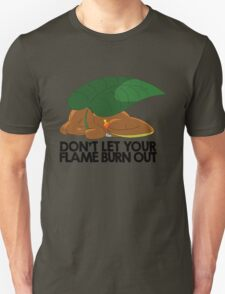 Don't let your flame burn out Unisex T-Shirt