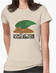 Don't let your flame burn out Womens Fitted T-Shirt