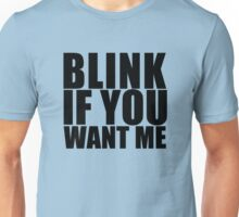 Blink If You Want Me NEW Funny Unisex T-Shirt